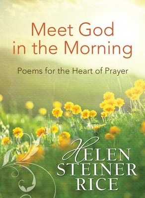 Meet God in the Morning: Poems for the Heart of Prayer - eBook  -     By: Helen Steiner Rice