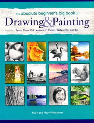 The Absolute Beginner's Big Book of Drawing and Painting  -     By: Mark Willenbrink, Mary Willenbrink