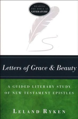 Letters of Grace and Beauty: A Guided Study of New Testament Epistles  -     By: Leland Ryken