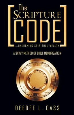 The Scripture Code: ...unlocking spiritual wealth - eBook  -     By: DeeDee Cass