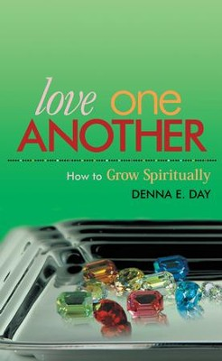 Love One Another: How To Grow Spiritually - eBook  -     By: Denna Day