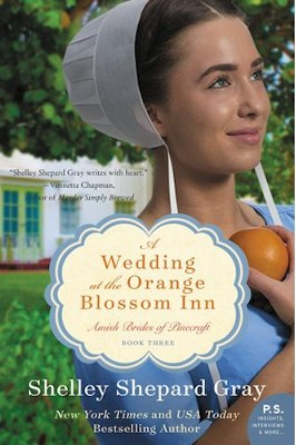 A Wedding at the Orange Blossom Inn: Amish Brides of Pinecraft, Book Three  -     By: Shelley Shepard Gray