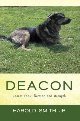 Deacon: Learns about Samson and strength - eBook  -     By: Harold Smith Jr.