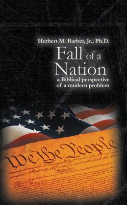 Fall of a Nation: a Biblical perspective of a modern problem - eBook  -     By: Herbert Barber