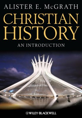 Christian History: An Introduction [Hardcover]   -     By: Alister E. McGrath