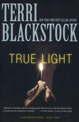 True Light, Restoration Series #3 (rpkgd)   -     By: Terri Blackstock