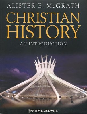 Christian History: An Introduction [Paperback]   -     By: Alister McGrath