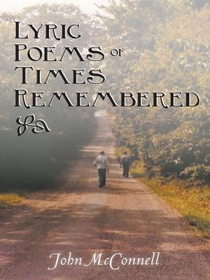 Lyric Poems of Times Remembered - eBook  -     By: John McConnell
