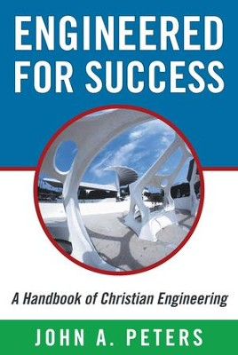 Engineered for Success                                    -     By: John Peters
