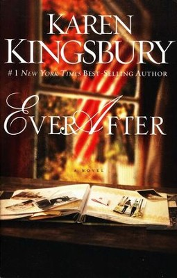Ever After, Lost Love Series #2   -     By: Karen Kingsbury