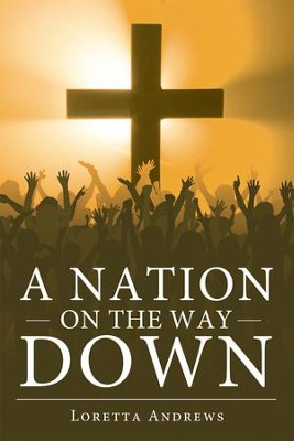A Nation on the Way Down - eBook  -     By: Loretta Andrews