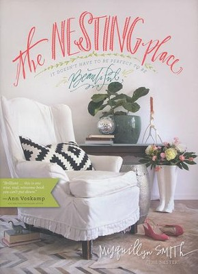 The Nesting Place: It Doesn't Have to Be Perfect to Be Beautiful  -     By: Myquillyn Smith