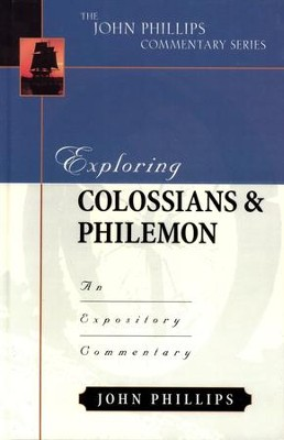Exploring Colossians & Philemon   -     By: John Phillips