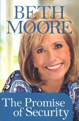 The Promise of Security, Booklet   -     By: Beth Moore