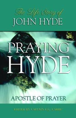 Praying Hyde: Apostle of Prayer - eBook  -     By: Captain E.G. Carre