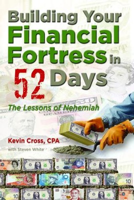 Building Your Financial Fortress in 52 Days: The Lessons of Nehemiah - eBook  -     By: Kevin Cross