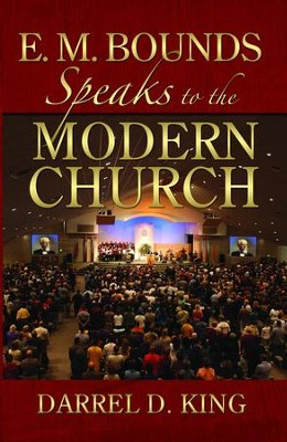 E.M. Bounds Speaks to the Modern Church - eBook  -     By: Darrel King