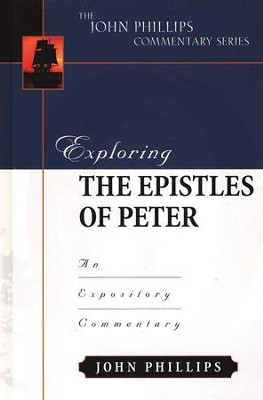 Exploring the Epistles of Peter  -     By: John Phillips