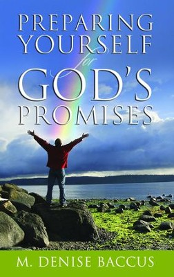 Preparing Yourself for God's Promises - eBook  -     By: M. Denise Baccus
