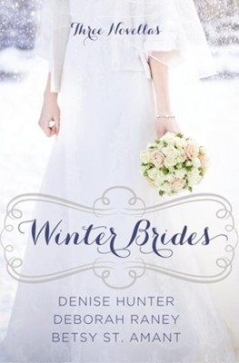 Winter Brides  -     By: Denise Hunter, Deborah Raney, Betsy St. Amant