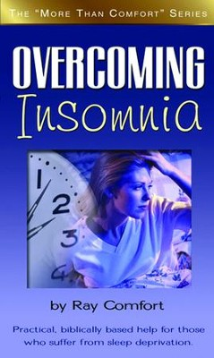 Overcoming Insomnia: Practical Help for those Who Suffer from Sleep Deprivation - eBook  -     By: Ray Comfort