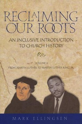 Reclaiming Our Roots: An Inclusive Introduction to Church History, Volume 2  -     By: Mark Ellingsen
