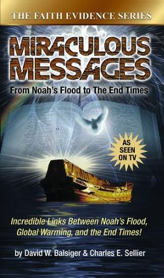 Miraculous Messages: From Noahs Flood to the End Times - eBook  -     By: David W. Balsiger, Charles E. Sellier