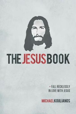The Jesus Book:: Newly Updated Edition with Journal - eBook  -     By: Michael Koulianos
