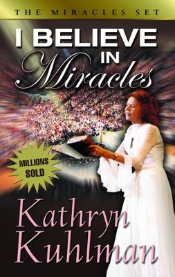 I Believe in Miracles - eBook  -     By: Kathryn Kuhlman