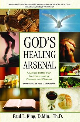 God's Healing Arsenal:: A Divine Battle Plan for Overcoming Distress and Disease - eBook  -     By: Paul L. King
