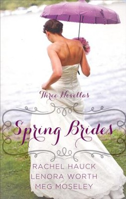 Spring Brides   -     By: Rachel Hauck, Lenora Worth, Meg Moseley