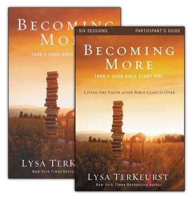Becoming More Than a Good Bible Study Girl--Book and Study Guide  -     By: Lysa TerKeurst