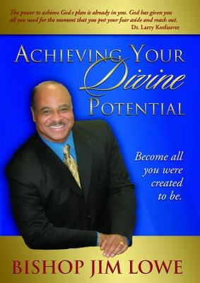 Achieving Your Divine Potential - eBook  -     By: Bishop Jim Lowe