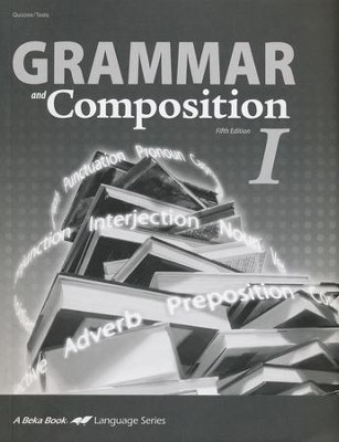 Abeka Grammar and Composition I Quizzes & Tests   -