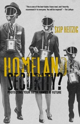 Homeland Security: Protecting Your Faith Family & Future - eBook  -     By: Skip Heitzig
