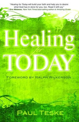 Healing for Today - eBook  -     By: Paul Teske