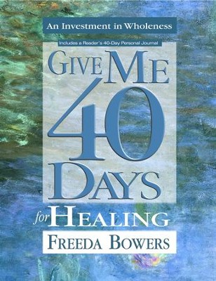 Give Me 40 Days for Healing - eBook  -     By: Freeda Bowers