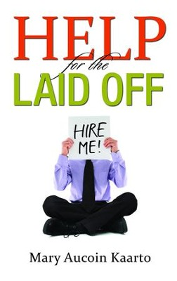 Help for the Laid Off - eBook  -     By: Mary Kaarto