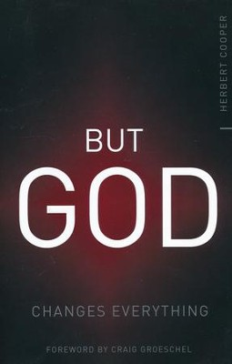 But God: Changes Everything  -     By: Herbert Cooper