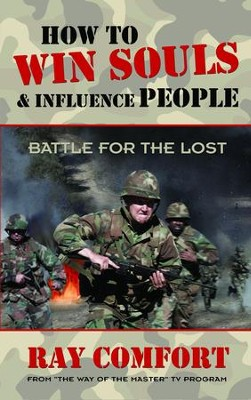 How to Win Souls & Influence People: Battle for the Lost - eBook  -     By: Ray Comfort