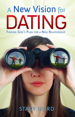A New Vision for Dating - eBook  -     By: Stacy Hord