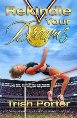 Rekindle Your Dreams - eBook  -     By: Trish Porter
