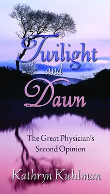 Twilight and Dawn - eBook  -     By: Kathryn Kuhlman