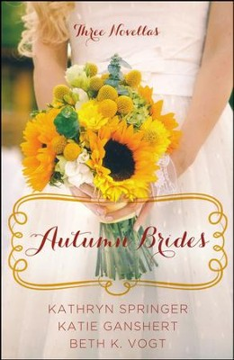 Autumn Brides  -     By: Kathryn Springer