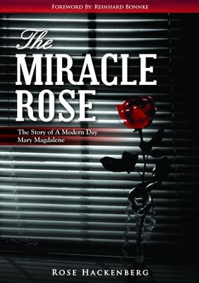 The Miracle Rose - eBook  -     By: Rose Marie Hackenberg