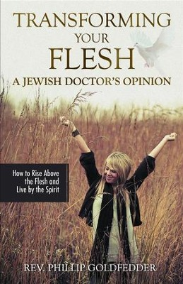 Transforming Your Flesh: A Jewish Doctor's Opinion - eBook  -     By: Phillip Goldfedder