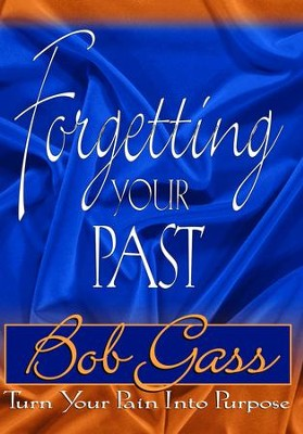 Forgetting Your Past - eBook  -     By: Bob Gass