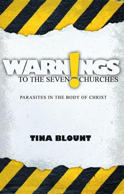 Warnings to the Seven Churches: Parasites in the Body of Christ - eBook  -     By: Tina Blount
