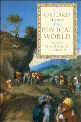 The Oxford History of the Biblical World   -     Edited By: Michael D. Coogan     By: Edited by Michael D. Coogan