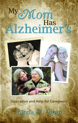 My Mom Has Alzeimer's - eBook  -     By: Linda Born